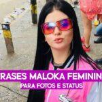 Frases Maloka Feminina